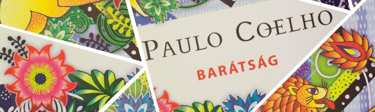 paulo coelho idézetek barátság Divatos bölcsességek – Miben rejlik Paulo Coelho sikere?